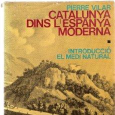 Libros de segunda mano: CATALUNYA DINS L' ESPANYA MODERNA / P. VILAR. BARCELONA : ED. 62, 1973. 4 VOLS. TAPA DURA. Lote 26672786
