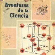 Libros de segunda mano: AVENTURAS DE LA CIENCIA COMPILADOR POR ANDREW BLUEMLE CIENCIA ..1962...FOTOGRAFÍAS, GRÁFICAS Y DIAGR. Lote 16337899