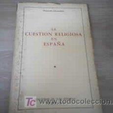 Libros de segunda mano: LA CUESTION RELIGIOSA EN ESPAÑA - MARIANO GRANADOS. Lote 9495795
