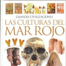 Libros de segunda mano: UXL GRANDES CIVILIZACIONES - LAS CULTURAS DEL MAR ROJO - AGOTADO - MUY ILUSTRADO EN COLOR HISTORIA. Lote 133358835