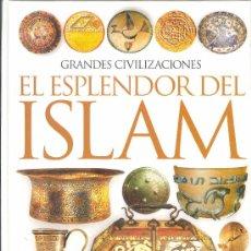 Libros de segunda mano: UXL GRANDES CIVILIZACIONES - EL ESPLENDOR DEL ISLAM - AGOTADO - MUY ILUSTRADO EN COLOR HISTORIA. Lote 26196867