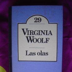 Libros de segunda mano: LAS OLAS - VIRGINIA WOOLF. Lote 5610278