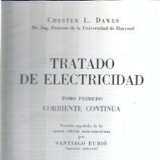 Libros de segunda mano: TRATADO DE ELECTRICIDAD. CORRIENTE CONTINUA. CORRIENTE ALTERNA. (DAWES, 1957-1959). 2 VOLS. . Lote 18429709