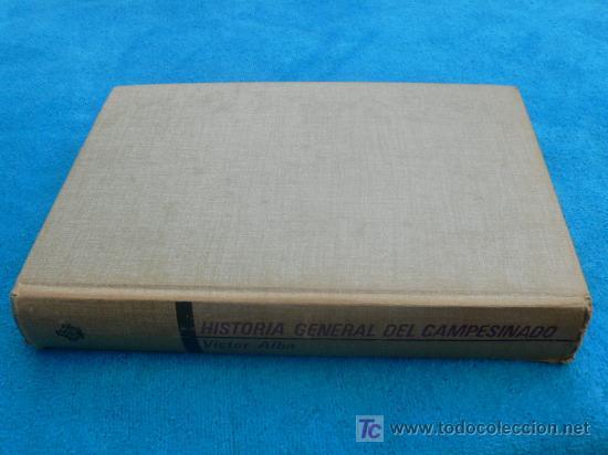 HISTORIA GENERAL DEL CAMPESINADO / VICTOR ALBA 1973 1ª EDIC. (Libros de Segunda Mano - Historia - Otros)