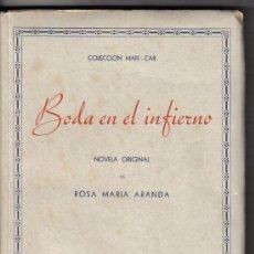 Livres d'occasion: BODA EN EL INFIERNO DE ROSA MARIA ARANDA. Lote 16269536