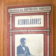 Libros de segunda mano: BIBLIOTECA DEL ELECTRICISTA PRACTICO. ACUMULADORES. Lote 3913633