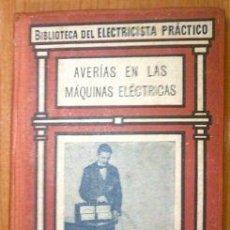 Libros de segunda mano: BIBLIOTECA DEL ELECTRICISTA PRACTICO.MAQUINAS ELECTRICAS. Lote 3913651