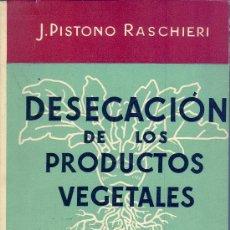 Desecación de los productos vegetales. J. Pistono, 1955