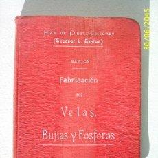 Libros de segunda mano: FABRICACIÓN DE VELAS, BUJÍAS Y FÓSFOROS.(1908). Lote 26456020