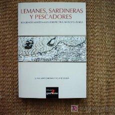 Libri di seconda mano: LEMANES, SARDINERAS Y PESCADORES REALIDADES MARÍTIMAS EN PERSPECTIVA ANTROPOLÓGICA. RUBIO-ARDANAZ. . Lote 18714979