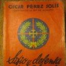 Libros de segunda mano: SITIO Y DEFENSA DE OVIEDO, POR OSCAR PÉREZ SOLÍS, CAPITAN DE LA 18ª DE ASALTO ( GUERRA CIVIL).. Lote 165198598