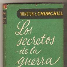 Libros de segunda mano: LOS SECRETOS DE LA GUERRA .-WINSTON S. CHURCHILL. Lote 9790904