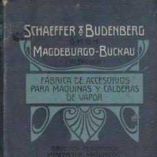 Libros de segunda mano: CATALOGO DE ACCESORIOS DE MAQUINAS Y CALDERAS DE VAPOR SCHAEFER BUDENBERG G.M.B.H.. Lote 23051408