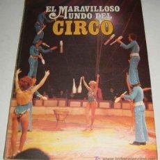 Libros de segunda mano: EL MARAVILLOSO MUNDO DEL CIRCO (31 X 23 CMS.) – EDICIONES NOVA S.A. MADRID 1979 TOMO II 140 PAGINAS . Lote 24756377