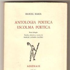 Libros de segunda mano: ANTOLOGIA POÉTICA. ESCOLMA POÉTICA .-MANUEL MARÍA . Lote 9839061