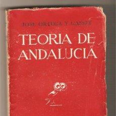 Libros de segunda mano: TEORIA DE ANDALUCÍA - JOSÉ ORTEGA Y GASSET. Lote 27097357