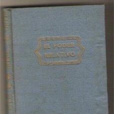 Libros de segunda mano: EL PODER RELATIVO .-CÉSAR GONZÁLEZ RUANO. Lote 9949070