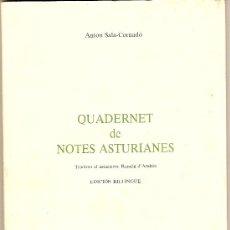Libros de segunda mano: QUADERNET DE NOTES ASTURIANES / ANTON SALA CORNADO, TRADUXO AL ASTURIANU R. D'ANDRES. ED. BILINGÜE. Lote 4169890