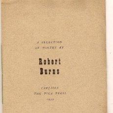 Libros de segunda mano: A SELECTION OF POETRY BY ROBERT BURNS. CARLISLE : THE PICA PRESS, 1955.. Lote 16478005