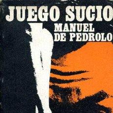 Libros de segunda mano: SERIE NEGRA - MANUEL DE PEDROLO - JUEGO SUCIO. Lote 25853923