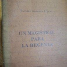 Libros de segunda mano: ETELVINO GONZALEZ : UN MAGISTRAL PARA LA REGENTA, 21,5 CMS. VILLAVICIOSA 1985 ASTURIAS. Lote 19771516