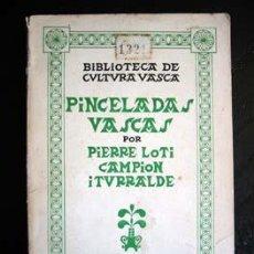 Libros de segunda mano: PINCELADAS VASCAS POR PIERRE LOTI - CAMPION - ITURRALDE. Lote 26501893