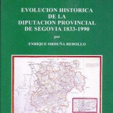 Enrique ORDUÑA REBOLLO. Historia de la Diputación Provincial, 1833-1990. Segovia 1991. CyL. Segovia
