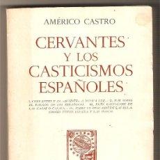 Libros de segunda mano: CERVANTES Y LOS CASTICISMOS ESPAÑOLES .-AMÉRICO CASTRO. Lote 9244131