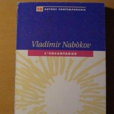 Libros de segunda mano: LIBRO, L'ENCANTADOR, DE VLADIMIR NABOKOV.. Lote 4267873