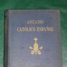 Libros de segunda mano: ANUARIO CATÓLICO ESPAÑOL - VOLÚMEN I - FRAY JUSTO PEREZ DE URBEL (1953). Lote 18485066
