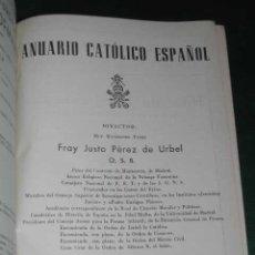 Libros de segunda mano: ANUARIO CATÓLICO ESPAÑOL VOLÚMEN II - FRAY JUSTO PEREZ DE URBEL. Lote 18432793