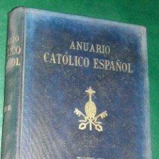 Libros de segunda mano: ANUARIO CATÓLICO ESPAÑOL VOLÚMEN III - FRAY JUSTO PEREZ DE URBEL. Lote 15760268