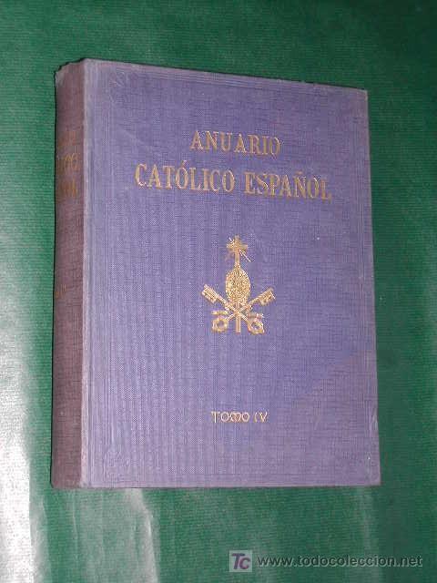 ANUARIO CATÓLICO ESPAÑOL VOLÚMEN IV - FRAY JUSTO PÉREZ DE URBEL (Libros de Segunda Mano - Historia - Otros)