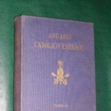 Libros de segunda mano: ANUARIO CATÓLICO ESPAÑOL VOLÚMEN IV - FRAY JUSTO PÉREZ DE URBEL. Lote 16138516