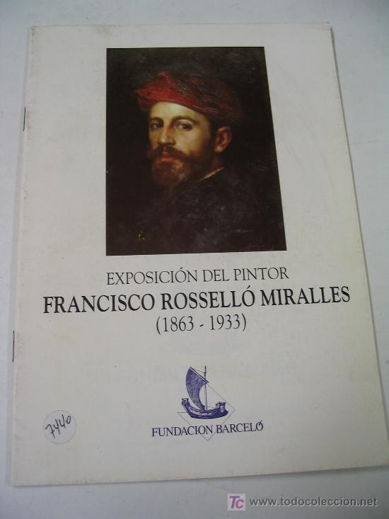EXPOSICIÓN DEL PINTORFRANCISCO ROSSELLÓ MIRALLES 1863/1933 (Libros de Segunda Mano - Bellas artes, ocio y coleccionismo - Otros)