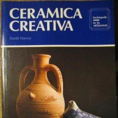 Libros de segunda mano: CERAMICA CREATIVA, DAVID HARVEY - ENCICLOPEDIA DE LA ARTESANIA. 1994.. Lote 27553585