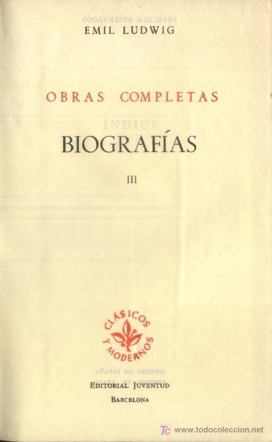 EMIL LUDWIG. OBRAS COMPLETAS. TOMO III: BIOGRAFIAS. A-PI-116 (Libros de Segunda Mano (posteriores a 1936) - Literatura - Otros)
