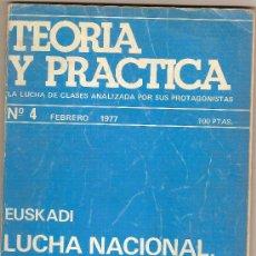 Libros de segunda mano: EUSKADI : LUCHA NACIONAL, LUCHA DE CLASES. TEORIA Y PRACTICA Nº 4. FEBRERO, 1977. 22 X 17 CM. 98 P.. Lote 11188637
