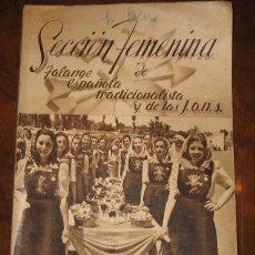 Libros de segunda mano: ALMANAQUE DE LA SECCION FEMENINA DE LA FALANGE ESPAÑOLA TRADICIONALISTA Y DE LAS JONS - AÑOS 1940 - . Lote 23862713
