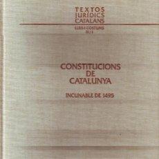 Libros de segunda mano: TEXTOS JURÍDICS CATALANS. LLEIS I COSTUMS IV / I. CONSTITUCIONSDE CATALUNYA INCUNABLE DE 1495 (FACSI. Lote 15745686