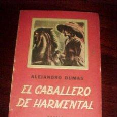 Libros de segunda mano: EL CABALLERO DE HARMENTAL.ALEJANDRO DUMAS.EDITORIAL SOPENA ARGENTINA, 2º EDICION 1949*. Lote 12028642