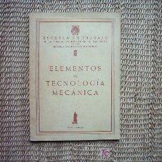 Libros de segunda mano - ELEMENTOS DE TECNOLOGÍA MECÁNICA. ESCUELA DE TRABAJO DE LA DIPUTACIÓN DE BARCELONA. 71 FIGURAS. 1961 - 4433650