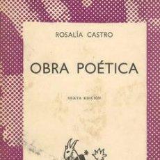 Libros de segunda mano: OBRA POÉTICA DE ROSALÍA DE CASTRO. Lote 17515764