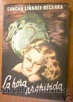 LA HORA PROHIBIDA. NOVELA. ED. 1952. CONCHA LINARES (Libros de Segunda Mano (posteriores a 1936) - Literatura - Otros)