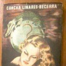 Libros de segunda mano: LA HORA PROHIBIDA. NOVELA. ED. 1952. CONCHA LINARES. Lote 4466729