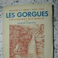 Libros de segunda mano: LES GORGUES. COLLSACABRA OCCIDENTAL. 1ª ED. 1956 . Lote 4471155