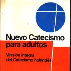 Libros de segunda mano: NUEVO CATECISMO PARA ADULTOS VERSION INTEGRA DEL CATECISMO HOLANDES . Lote 10930618