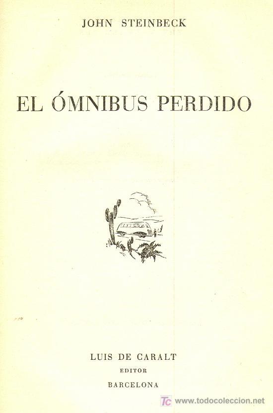 """EL Ã""""MNIBUS PERDIDO. JOHN STEINBECK, 1949 (Libros de Segunda Mano (posteriores a 1936) - Literatura - Otros)"""
