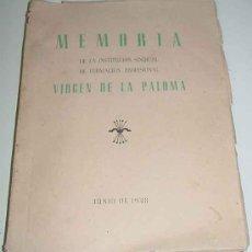 Libros de segunda mano: MEMORIA AÑO 1948 DE LA INSTITUCION SINDICAL VIRGEN DE LA PALOMA - MUCHAS PAGINAS, MUCHAS FOTOS - 26 . Lote 25146892