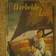 Libros de segunda mano: EL REBELDE LISIN, P. SOLER. AÑO 1951. (LECTURAS RECREATIVAS ).. Lote 131088535